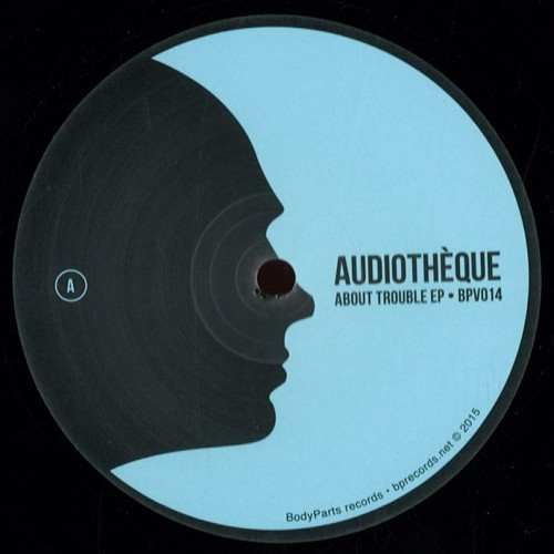 Audiotheque	About Trouble Ep