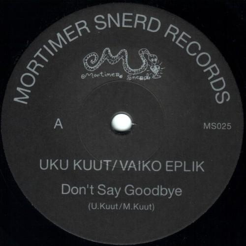 Uku Kuut _ Vaiko Eplik Dont Say Goodbye