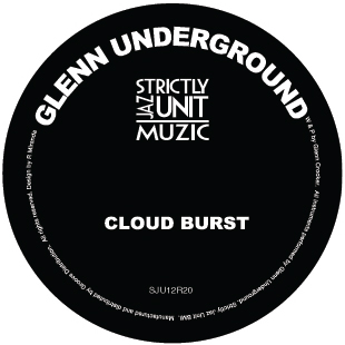 cloud burst glenn underground Strictly Jaz Unit Muzic