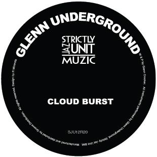 cloud burst glenn underground Strictly Jaz Unit Muzic