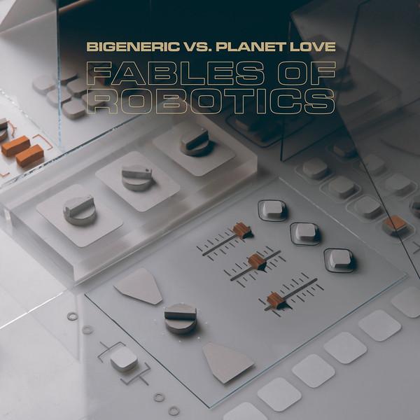 bigeneric planet love fables of robotics